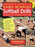 Coach's Guide to Game-Winning Softball Drills: Developing the Essential Skills in Every Player (International Marine-RMP)