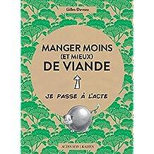 Manger moins (et mieux) de viande (French Edition)