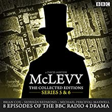 McLevy, The Collected Editions: Series 5 & 6 Radio/TV Program by David Ashton Narrated by Brian Cox,  full cast, Siobhan Redmond