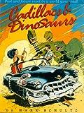 Cadillacs and Dinosaurs, Mark Schultz, 087816071X