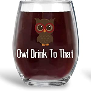 Owl Drink To That - Funny 15oz Crystal Stemless Wine Glass Wine Glasses with Sayings - Owls Kitchen Decor Housewarming Perfect for Birthday Coworkers