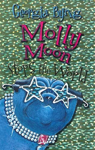 book cover of Molly Moon Stops the World