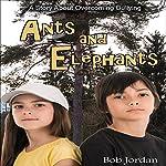 Ants and Elephants | Bob Jordan