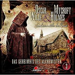 Das Geheimnis des Alchemisten (Oscar Wilde & Mycroft Holmes - Sonderermittler der Krone 3)