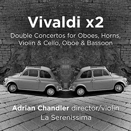 (Vivaldi x2 - Double Concertos for Oboes, Horns, Violin & Cello, Oboe and Bassoon)