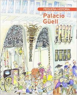 Pequeña Historia del Palacio Güell Petites Històries: Amazon.es: Vallès, Tina, Bayés, Pilarín, Aguilar España, David: Libros