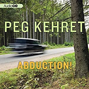 abduction by peg kehret This lesson explores the story peg kehret tells in her young adult thriller ''abduction'' we will learn about important plot points, moral lessons, and the nail-biting climax.