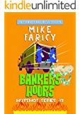 Bankers Hours: A Humorous Cozy Mystery Thriller Comedy of Errors (Hotshot Book 3)
