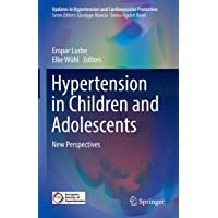 Hypertension in Children and Adolescents: New Perspectives (Updates in Hypertension and Cardiovascular Protection)