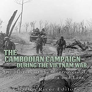 The Cambodian Campaign During the Vietnam War Audiobook