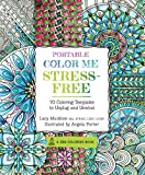 Portable Color Me Stress-Free: 70 Coloring Templates to Unplug and Unwind (A Zen Coloring Book)