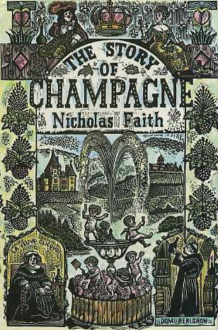 The Story of Champagne: The History and Pleasures of the Most Celebrated of Wines by Nicolas Faith