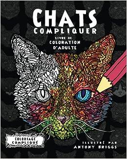 Chats Compliquer Livre De Coloration Dadulte Coloriage Compliqué
