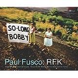 Paul Fusco: RFK