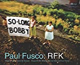 img - for Paul Fusco: RFK book / textbook / text book