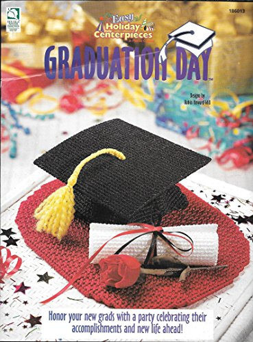 Graduation Day: Easy Holiday Centerpieces by House of White Birches (Leaflet 186013) Plastic Canvas ()