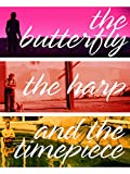 The Butterfly, the Harp and the Timepiece
