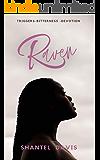 Raven: Devotion- Triggers- Bitterness. A Black love/hate story.