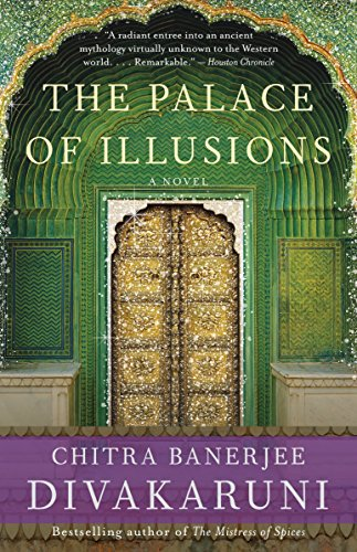 The Palace of Illusions: A Novel (The Palace Of Illusions By Chitra Banerjee Divakaruni)