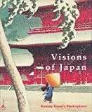 Visions of Japan : Kawase Haui's Masterpieces, Brown, Kendall, 9074822800