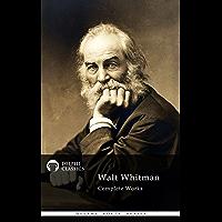 Delphi Complete Works of Walt Whitman (Illustrated) (Delphi Poets Series Book 5)