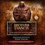 Brother Francis: The Barefoot Saint of Assisi | Augustine Institute,Dr. Tim Gray,Paul McCusker