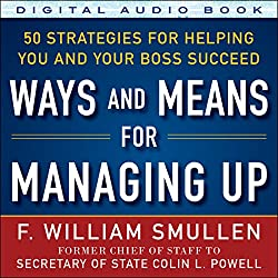 Ways and Means of Managing Up