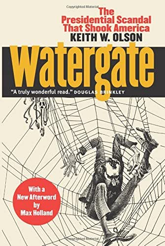 Watergate: The Presidential Scandal That Shook America?With a New Afterword by Max Holland
