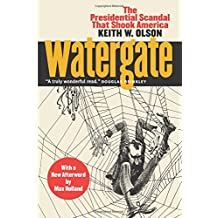 Watergate: The Presidential Scandal That Shook America With a New Afterword by Max Holland