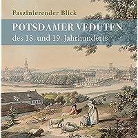 Faszinierender Blick: Potsdamer Veduten des 18. und 19. Jahrhunderts