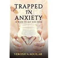 Trapped In Anxiety: 10 ways to set you free