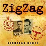 Zigzag: The incredible wartime exploits of double agent Eddie Chapman | Nicholas Booth