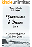 Temptations & Dreams: A Collection of Sensual and Erotic Poetry ~ Volume One