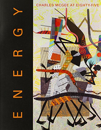 Energy: Charles McGee at Eighty-Five (Catalogue Myers Sales)