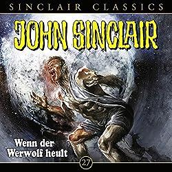 Wenn der Werwolf heult (John Sinclair Classics 27)