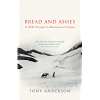 Bread And Ashes: A Walk Through the Mountains of Georgia (English Edition)