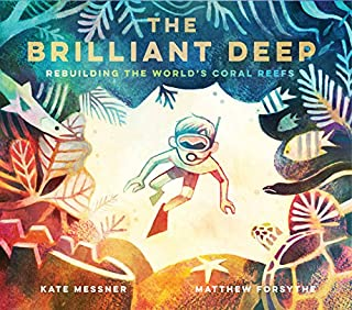 Book Cover: The Brilliant Deep: Rebuilding the World's Coral Reefs