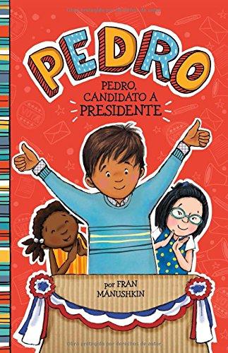Pedro, candidato a presidente (Pedro en español) (Spanish ...
