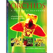 Orchids: A practical handbook : a beautiful guide to growing orchids