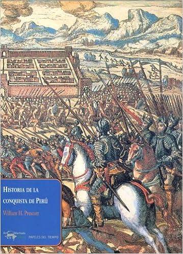 Historia de la conquista de Perú (Papeles del tiempo): Amazon.es: H. Prescott, William, Torres Pabón, Rafael: Libros