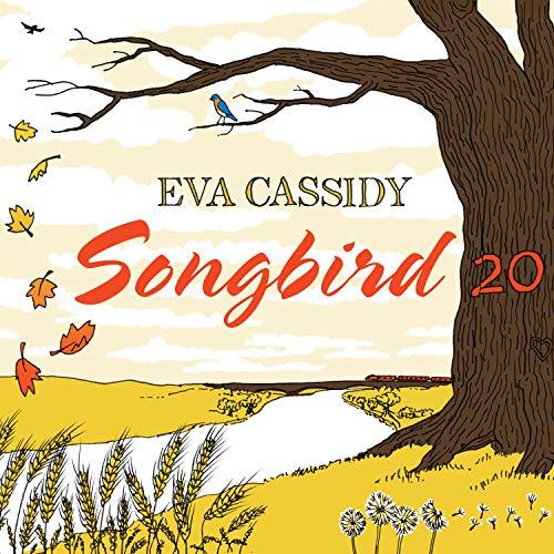 Songbird 20 (The Best Of Eva Cassidy)