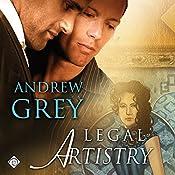 Legal Artistry: Art Stories, Book 1   Andrew Grey