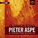 The Square of Revenge: The Pieter Van In Mysteries Audiobook by Pieter Aspe Narrated by Steven Crossley
