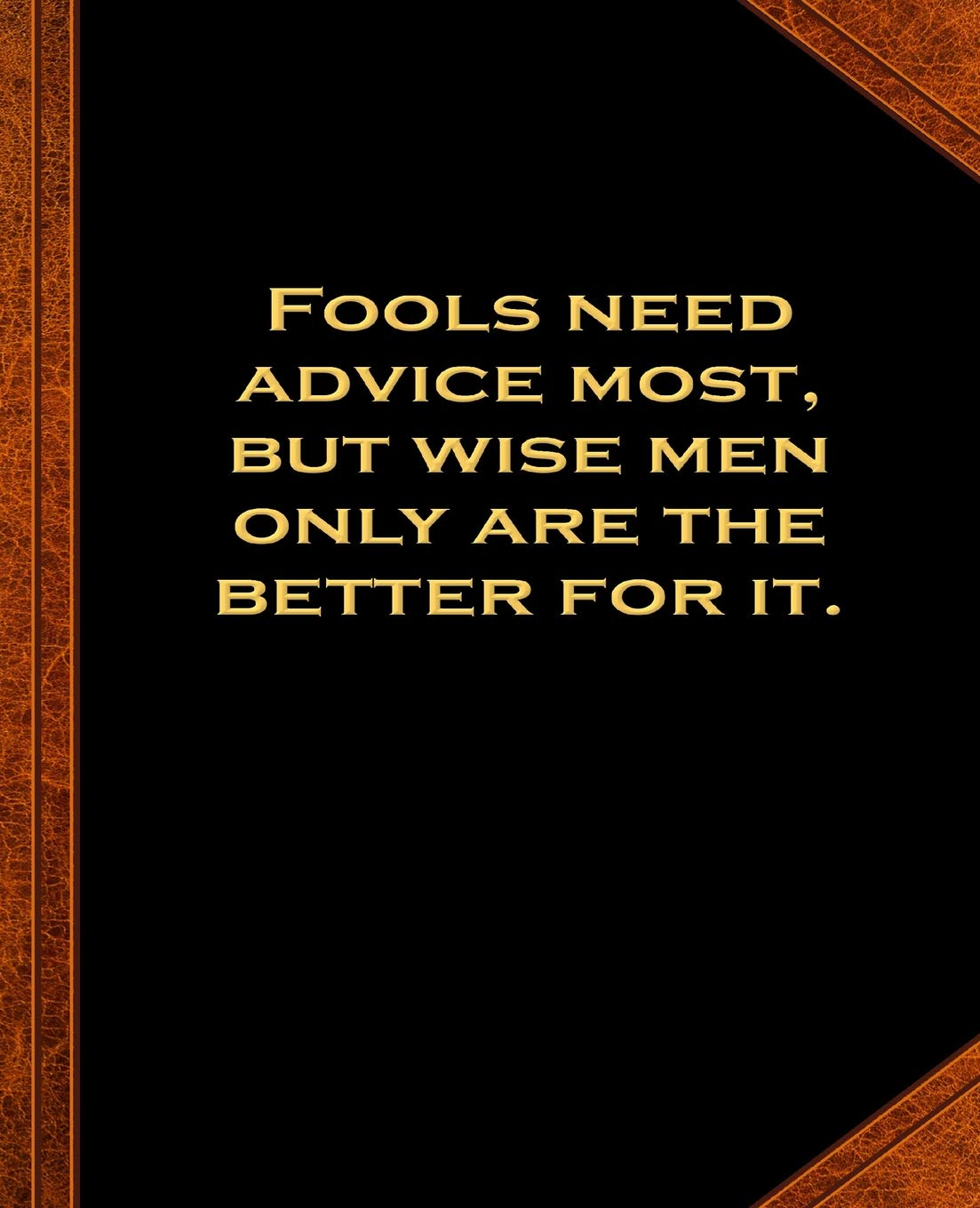 Ben Franklin Quote Fools Advice Wise Men Vintage Style ...