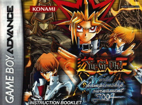 Yu-Gi-Oh! - World Championship Tournament 2004 GBA Instruction Booklet (Game Boy Advance Manual Only)