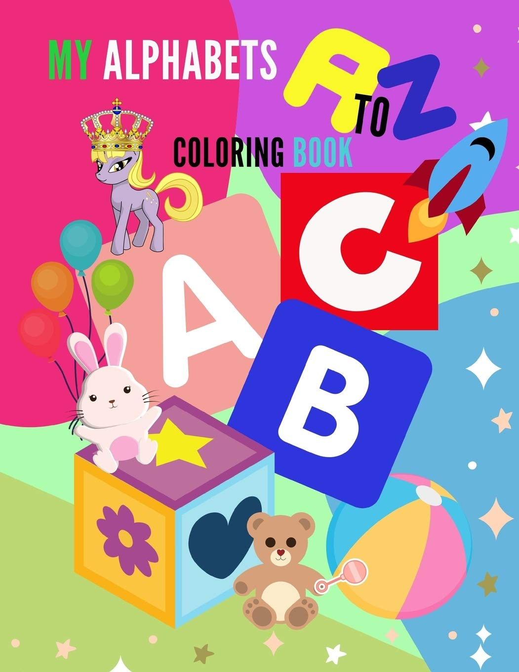 My Alphabets A Z Coloring Book High Quality Black White Alphabet A Z Coloring Book For Kids Ages 2 4 Toddler Abc Coloring Book Morgan Janelle 9781080695843 Amazon Com Books