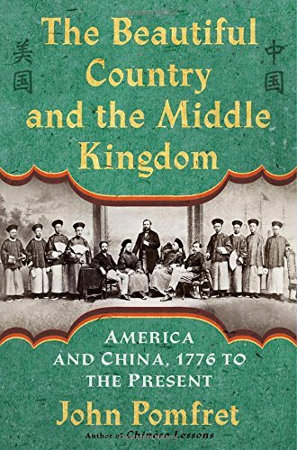The Beautiful Country and the Middle Kingdom: America and China, 1776 to the Present from Henry Holt Company