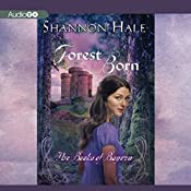 Forest Born: Book Four of the Books of Bayern | Shannon Hale