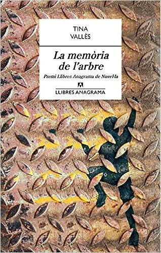 La memòria de larbre (Llibres Anagrama): Amazon.es: Tina ...