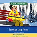 Freestyle with Avery: A Beacon Street Girls Special Adventure Audiobook by Annie Bryant Narrated by Jennifer Betit Yen